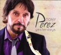 'Yesterdays' - Tony Perez